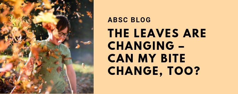 THE LEAVES ARE CHANGING – CAN MY BITE CHANGE, TOO_