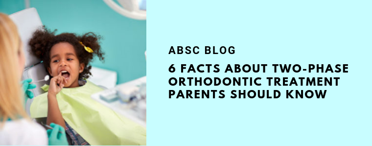 6 Facts About Two-Phase Orthodontic Treatment Parents Should Know