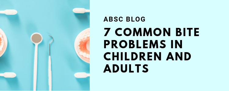 7 Common Bite Problems in Children and Adults